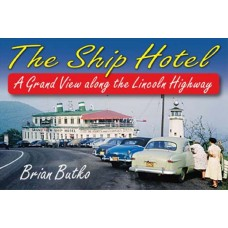The Ship Hotel, A Grand View along the Lincoln Highway