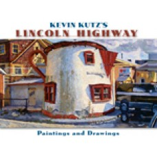 Kevin Kutz's Lincoln Highway, Paintings and Drawings